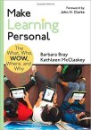 Make Learning Personal by Barbara Bray and Kathleen McClaskey