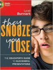 They Snooze, You Lose by Lynell Burmark